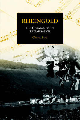 Rheingold - The German Wine Renaissance by Owen Bird