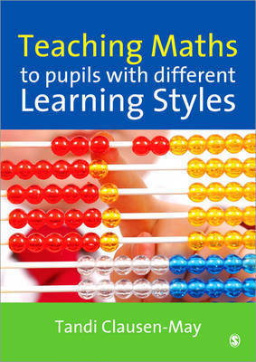 Teaching Maths to Pupils with Different Learning Styles by Tandi Clausen-May