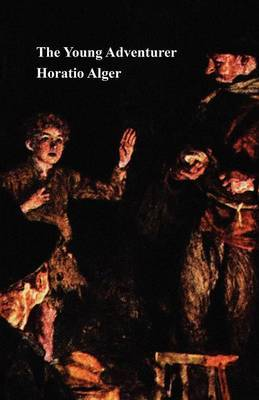 The Young Adventurer; Or, Tom's Trip Across the Plains by Horatio Alger image
