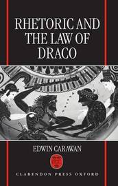 Rhetoric and the Law of Draco by Edwin Carawan image