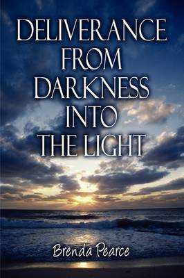 Deliverance from Darkness Into the Light by Brenda Pearce image