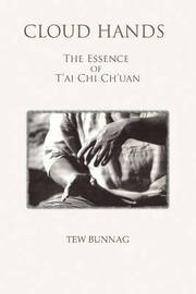 Cloud Hands: The Essence Of T'ai Chi Ch'uan by Tew Bunnag image