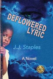 Deflowered Lyric by J J Staples