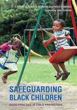 Safeguarding Black Children: Good Practice in Child Protection by Claudia Bernard