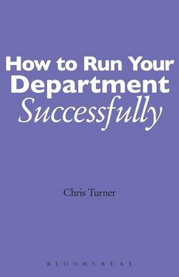 How to Run Your Department Successfully by Chris Turner