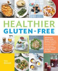 Healthier Gluten-Free by Lisa Howard