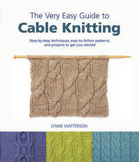 The Very Easy Guide to Cable Knitting by Lynne Watterson image