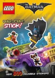 The LEGO (R) BATMAN MOVIE: Ready, Steady, Stick! by Egmont Publishing UK