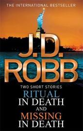 Ritual in Death / Missing in Death (In Death #33 & #36, Novellas) by J.D Robb