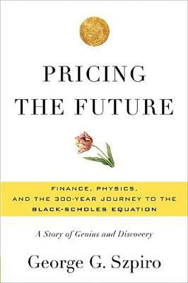 Pricing the Future by George G Szpiro