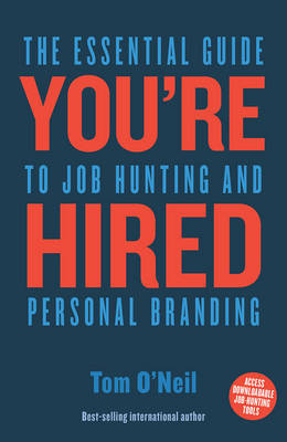 Youre Hired: the Essential Guide to Job Hunting and Personal Branding by Tom O'Neil image