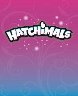 Hatchimals: Me and My Hatchimal by Hatchimals
