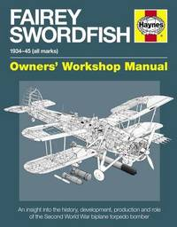Haynes Fairey Swordfish Owners Workshop Manual by Jim Humberstone