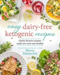 Easy Dairy-free Keto by Maria Emmerich image