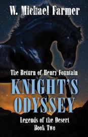 Knights Odyssey by W. Michael Farmer