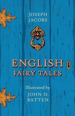 English Fairy Tales - Illustrated by John D  Batten | Joseph Jacobs