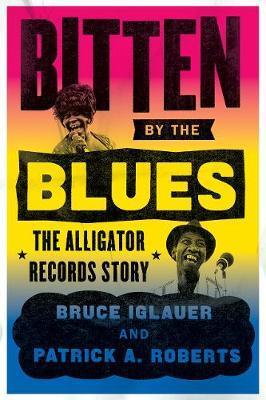 Bitten by the Blues by Bruce Iglauer