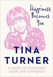 Happiness Becomes You by Tina Turner