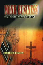 Monk Business: Adolf Hitler's Return by Dwight Fiscus image