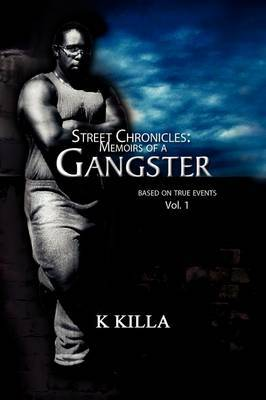 Street Chronicles: Memoirs of a Gangster by K Killa image