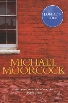 London Bone by Michael Moorcock