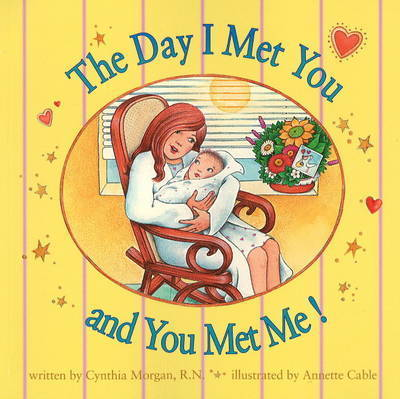 Day I Met You and You Met Me! by Cynthia Morgan