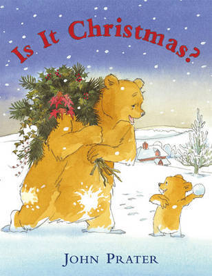 Is it Christmas? by John Prater