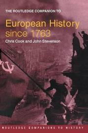 The Routledge Companion to Modern European History since 1763 by John Stevenson