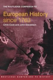 The Routledge Companion to Modern European History since 1763 by John Stevenson image