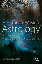 A History of Western Astrology: v. 2: Medieval and Modern Worlds by Nicholas Campion image