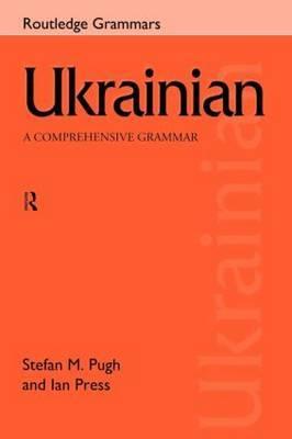 Ukrainian: A Comprehensive Grammar by Ian Press image