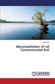 Bioremediation of Oil Contaminated Soil by Shahi Aref