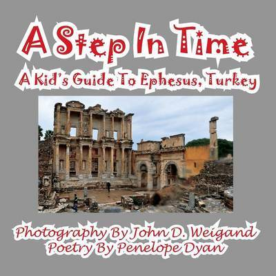 A Step in Time--A Kid's Guide to Ephesus, Turkey by Penelope Dyan