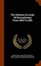 The Statutes at Large of Pennsylvania from 1682 to 1801 by Henry Flanders image