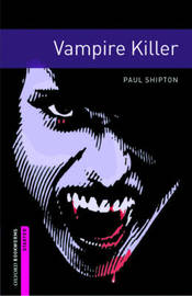 Oxford Bookworms Library: Starter Level:: Vampire Killer by Paul Shipton image