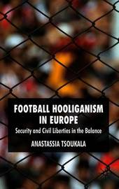 Football Hooliganism in Europe by Anastassia Tsoukala image