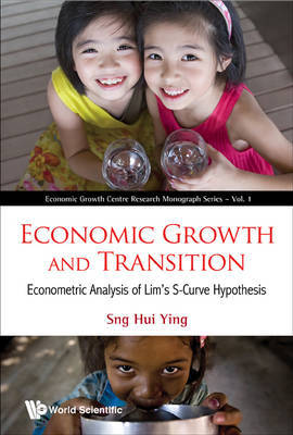 Economic Growth And Transition: Econometric Analysis Of Lim's S-curve Hypothesis by Sng Hui Ying image
