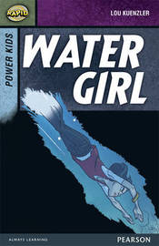 Rapid Stage 7 Set A: Power Kids: Water Girl by Lou Kuenzler