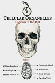 Cellular Organelles by William J Brucker