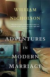 Adventures in Modern Marriage by William Nicholson