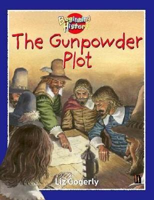Beginning History: The Gunpowder Plot by Liz Gogerly image