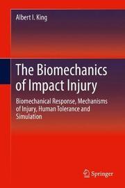 The Biomechanics of Impact Injury by Albert I. King image