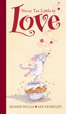 Never Too Little To Love by Jeanne Willis image
