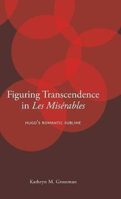 Figuring Transcendence in Les Miserables by Kathryn M. Grossman image