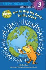 How to Help the Earth--By the Lorax by Tish Rabe