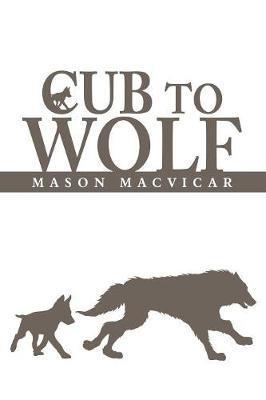 Cub to Wolf by Mason MacVicar image