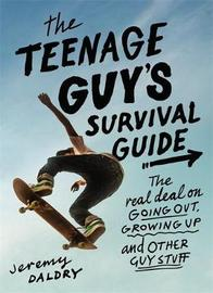 The Teenage Guy's Survival Guide (Revised) by Jeremy Daldry