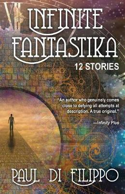Infinite Fantastika by Paul Di Filippo
