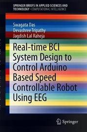 Real-Time BCI System Design to Control Arduino Based Speed Controllable Robot Using EEG by Swagata Das