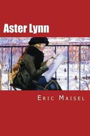 Aster Lynn by Eric Maisel